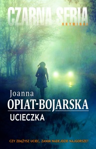 Joanna Opiat Bojarska_Ucieczka